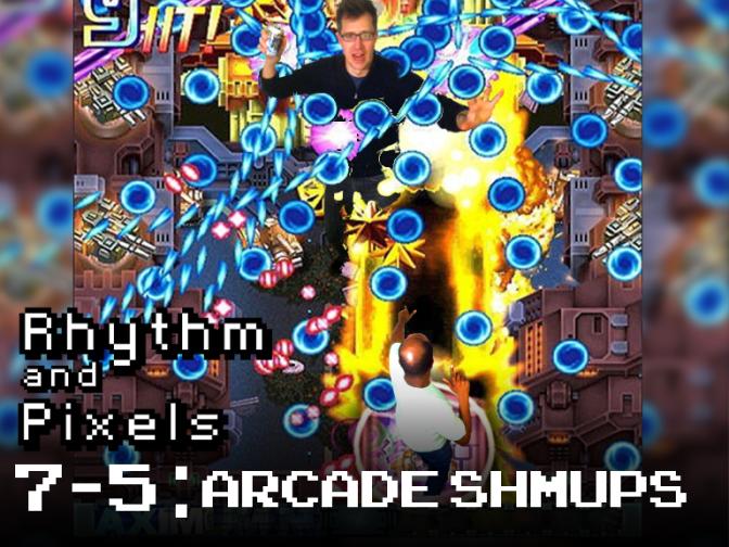 Episode 7-5 Arcade Shmups